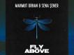 Sena Şener ve Mahmut Orhan ortaklığı ''Fly Above'' yeniden yayınlandı.