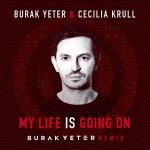 Cecilia Krull - My Life Is Going On (burak Yeter Remix)