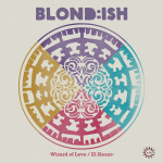 Blond:ish - Wizard Of Love