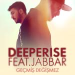 Deeperise & Jabbar - Geçmiş Değişmez