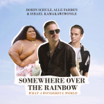 Robin Schulz, Alle Farben, Israel Kamakawiwo'ole - Somewhere Over The Rainbow