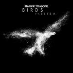 Imagine Dragons - Birds ( Feat.elisa)
