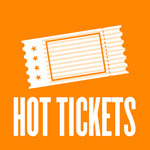 Hot Tickets