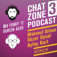 Chat Zone Podcast Serisi / 3