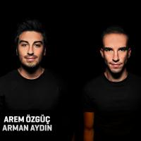 Arem Özgüç & Arman Aydın
