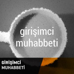 Girişimci Muhabbeti