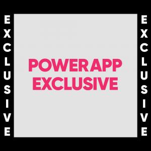 PowerApp Exclusive