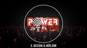 Power Stage 2.Sezon 6.Bölüm