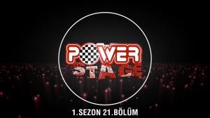 Power Stage 21.Bölüm