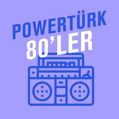Powertürk: 80'ler