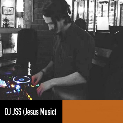 Dj JSS (Jesus Music)