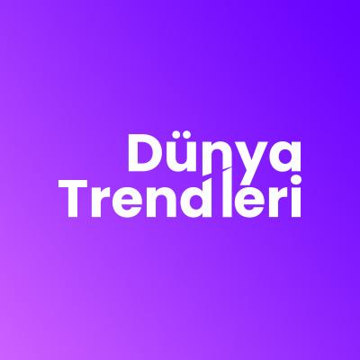 Dünya Trendleri