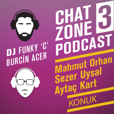 Chat Zone Podcast Serisi / 3