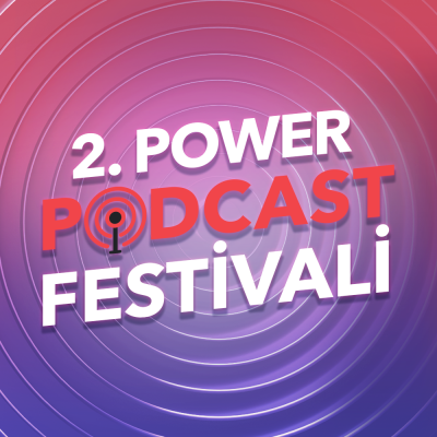 2.Power Podcast Festivali