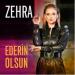 Zehra - Ederin Olsun