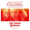 Celestal - Old School Romance ( Feat. Rachel Pearl & Grynn)